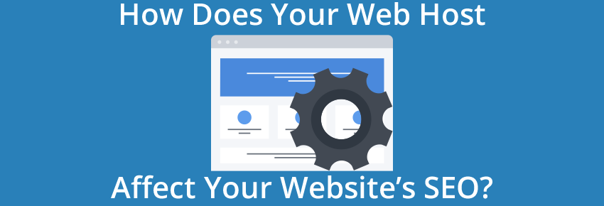 How Does Your Web Host Affect Your SEO?